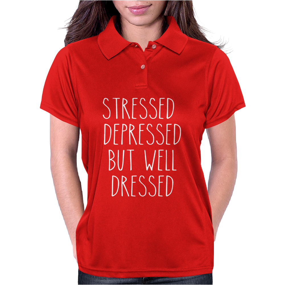 STRESSED DEPRESSED BUT WELL DRESSED Womens Polo