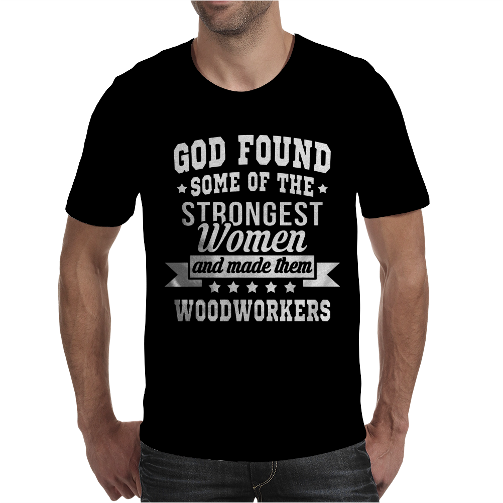 Strong Woodworking Women Mens T-Shirt