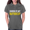 Suck It Up Buttercup Womens Polo
