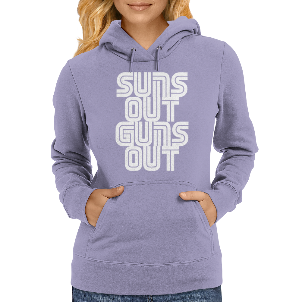 Suns Out Guns Out LOL Funny Womens Hoodie