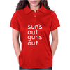 Suns Out Guns Out Womens Polo