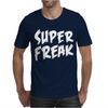 Super Freak Mens T-Shirt