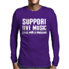 Support Live Music Sleep With A Musician Mens Long Sleeve T-Shirt