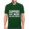 Support Live Music Sleep With A Musician Mens Polo