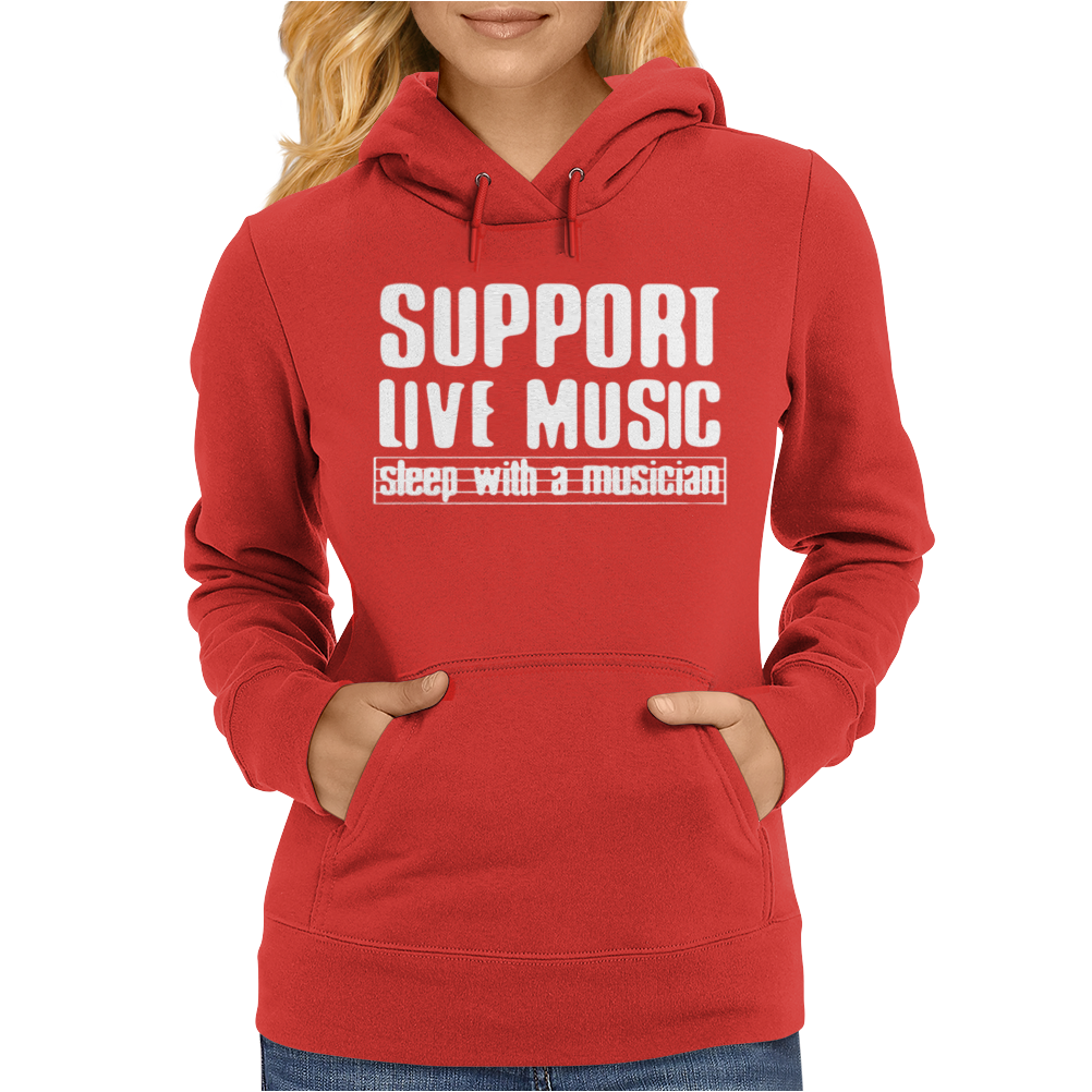Support Live Music Sleep With A Musician Womens Hoodie