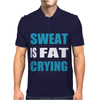 Sweat Is Fat Crying Mens Polo