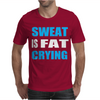 SWEAT IS FAT CRYING Mens T-Shirt