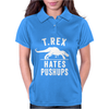 T-Rex Hates Pushups Womens Polo