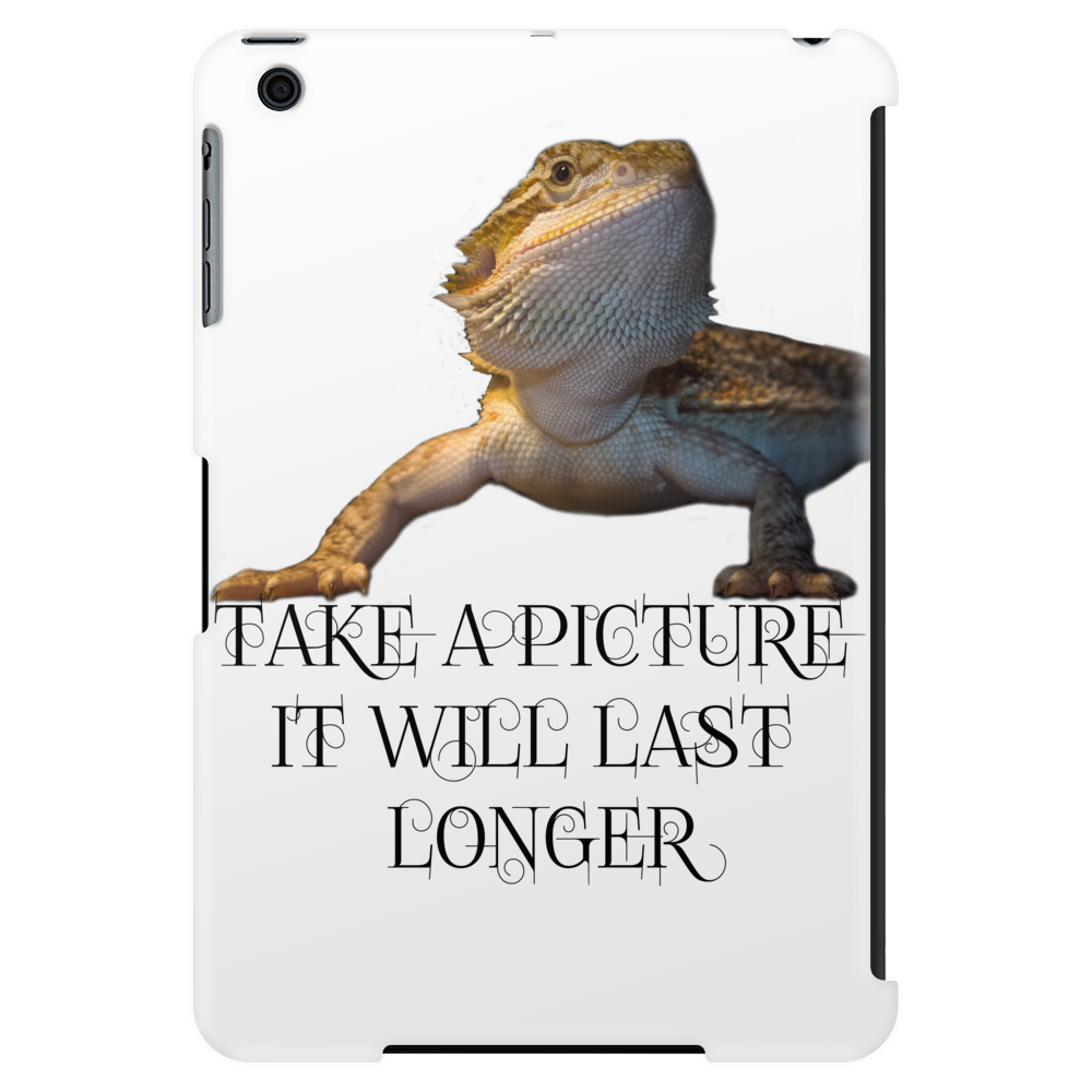 take a picture it will last longer Tablet (vertical)
