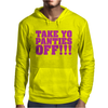 Take Your Panties Off This Is The End Craig Robinson Mens Hoodie