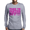 Take Your Panties Off This Is The End Craig Robinson Mens Long Sleeve T-Shirt