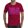 Take Your Panties Off This Is The End Craig Robinson Mens T-Shirt