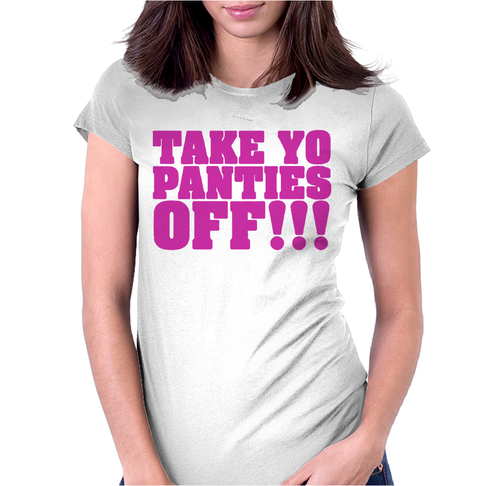Take Your Panties Off This Is The End Craig Robinson Womens Fitted T-Shirt