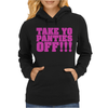 Take Your Panties Off This Is The End Craig Robinson Womens Hoodie