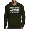 Taking Lifting To A Swole Other Level Mens Hoodie