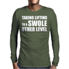 Taking Lifting To A Swole Other Level Mens Long Sleeve T-Shirt
