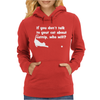 Talk To Your Cat About Cat Nip Womens Hoodie