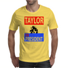 Taylor for President Mens T-Shirt