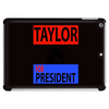 Taylor for President Tablet
