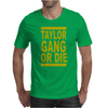Taylor Gang or Die Mens T-Shirt