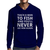 Teach a Man to Fish Mens Hoodie