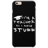 Teachers know stuff - wht Phone Case