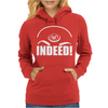 Teal'c Indeed! Womens Hoodie