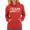 Team Bring It! Womens Hoodie