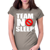 Team No Sleep Womens Fitted T-Shirt