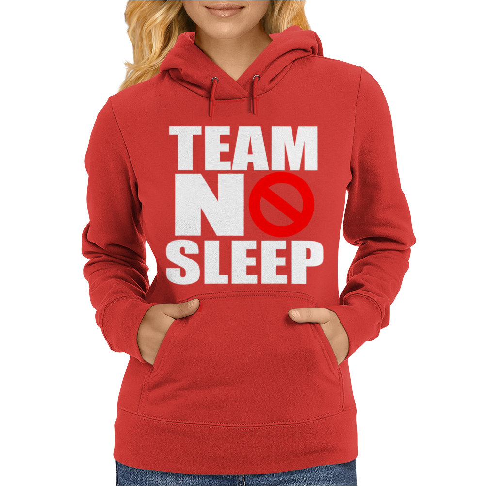 Team No Sleep Womens Hoodie