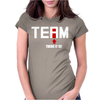 Team There It Is Womens Fitted T-Shirt
