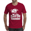 Ted Fuck You Thunder Mens T-Shirt