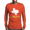 Texas Forever Mens Long Sleeve T-Shirt
