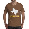 Texas Forever Mens T-Shirt