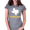 Texas Forever Womens Fitted T-Shirt