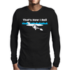 That's How I Roll Funny Canoe Kayak Mens Long Sleeve T-Shirt