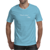 That's what. - She Mens T-Shirt