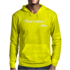THAT'S WHAT SHE SAID FUNNY Mens Hoodie
