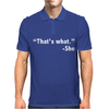 THAT'S WHAT SHE SAID FUNNY Mens Polo
