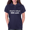 That's What She Said Womens Polo