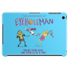 The Adventures of Eyehole Man [Rick and Morty] Tablet