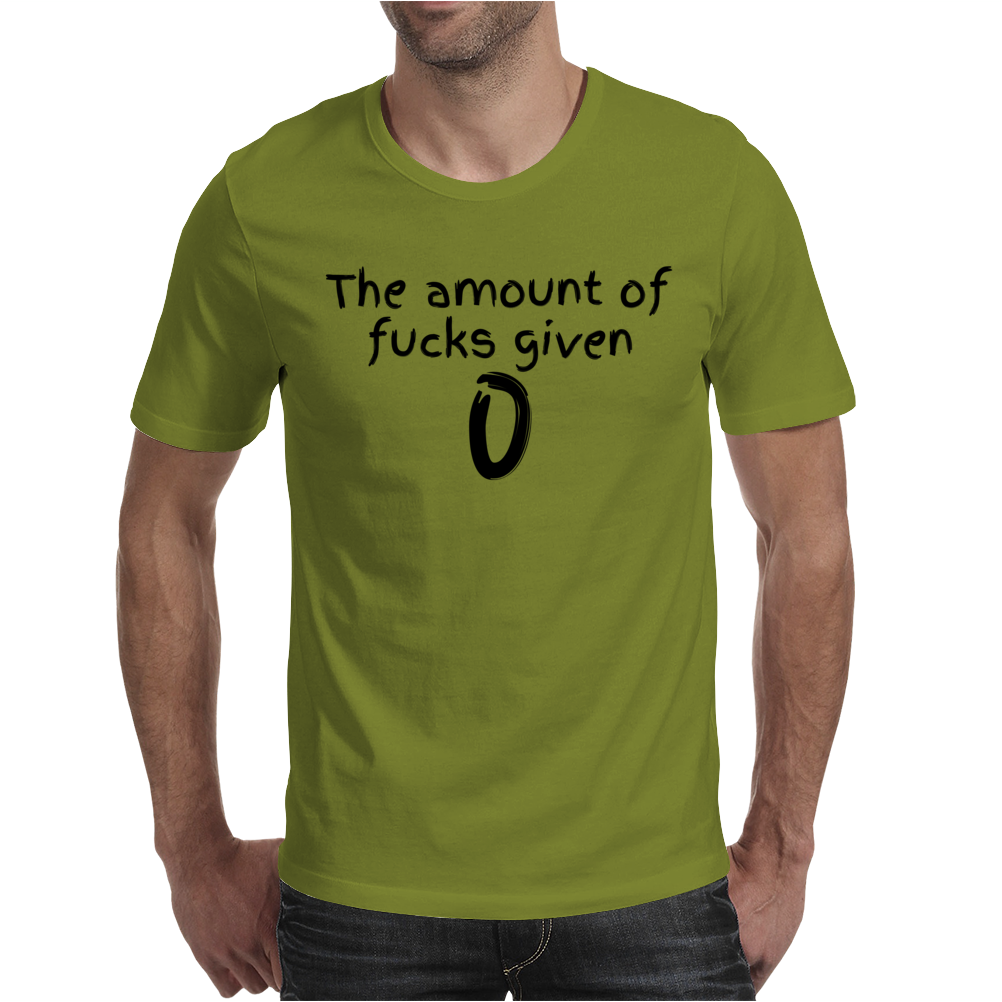 The amount of fucks given 0 Mens T-Shirt