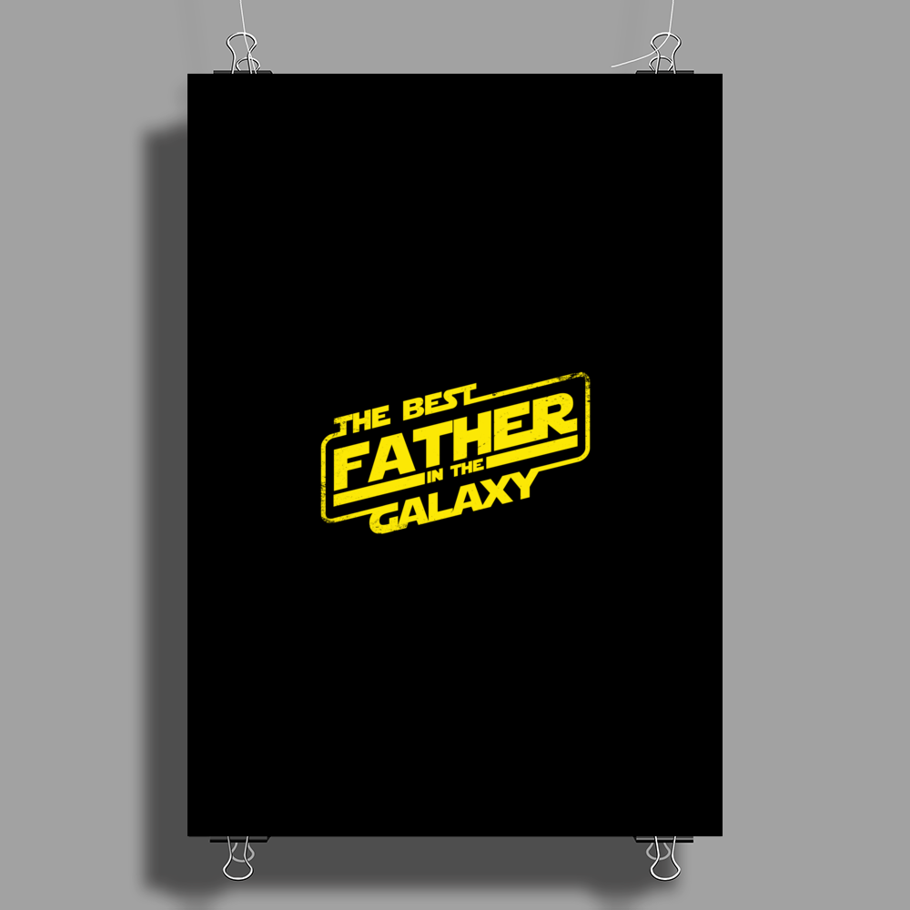 The best father in the galaxy Poster Print (Portrait)