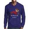 The Devil Made Me Do It Mens Hoodie