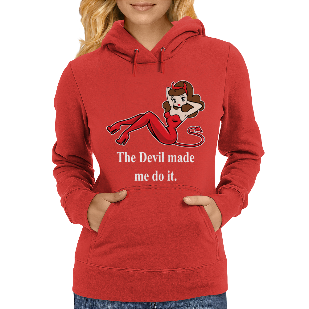 The Devil Made Me Do It Womens Hoodie