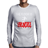 THE FLOOR IS LAVA Mens Long Sleeve T-Shirt