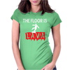 THE FLOOR IS LAVA Womens Fitted T-Shirt
