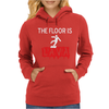 THE FLOOR IS LAVA Womens Hoodie