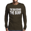 The Man Behind The Bump Mens Long Sleeve T-Shirt
