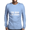 The Man The Legend Funny Mens Long Sleeve T-Shirt